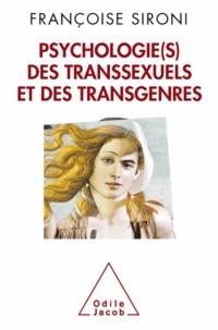 Françoise Sironi - Psychologie(s) des transsexuels et des transgenres.