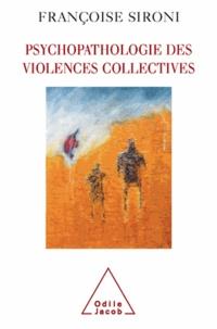 Françoise Sironi - Psychopathologie des violences collectives - Essai de psychologie géopolitique clinique.