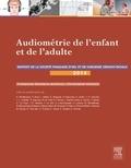 Françoise Sterkers-Artières et Christophe Vincent - Audiométrie de l'enfant et de l'adulte - Rapport 2014 de la société française d'ORL et de chirurgie cervico-faciale.