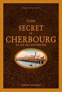 Téléchargez le livre électronique joomla Guide secret de Cherbourg et de ses environs 9782737381812 par Françoise Surcouf in French
