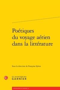 Françoise Sylvos - Poétiques du voyage aérien dans la littérature.