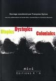 Françoise Sylvos - Utopies et dystopies coloniales.