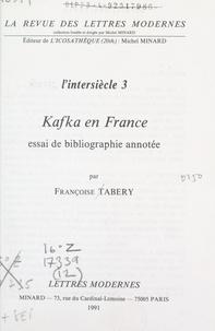 Françoise Tabery et Michel Minard - L'intersiècle (3). Kafka en France - Essai de bibliographie annotée.