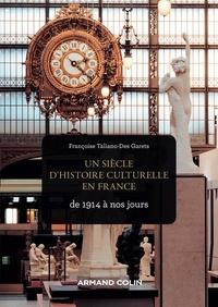 Livres gratuits à télécharger sur des lecteurs mp3 Un siècle d'histoire culturelle en France  - De 1914 à nos jours par Françoise Taliano-Des Garets 9782200286637