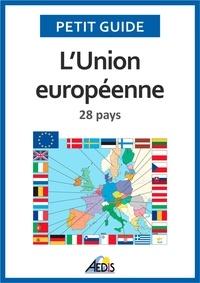 Françoise Tardieu et Pierre Quentin - L'Union européenne - 28 pays.