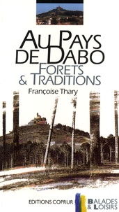 Françoise Thary - Au pays de Dabo - Forêts & Traditions.