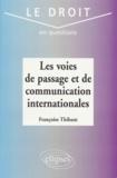 Françoise Thibaut - Les voies de passage et de communication internationales.