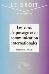 Françoise Thibaut - Les voies de passage et de communication internationales.