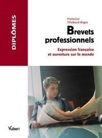 Françoise Thiébault-Roger - Brevets professionnels - Expression francaise et ouverture sur le monde.