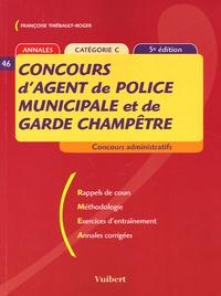 Françoise Thiébault-Roger - Concours d'agent de police municipale et de garde champêtre - Catégorie C.