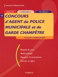 Françoise Thiébault-Roger - Concours d'agent de police municipale et garde champêtre - Catégorie C.