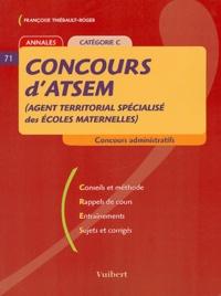 Françoise Thiébault-Roger - Concours d'ATSEM (Agent Territorial Spécialisé des Ecoles Maternelles) - Catégorie C.