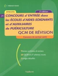 Françoise Thiébault-Roger - Concours d'entrée dans les écoles d'aides-soignants et d'auxiliaires de puériculture : qcm de revision - QCM de révision.