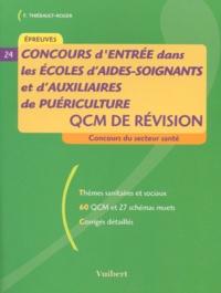 Françoise Thiébault-Roger - Concours d'entrée dans les écoles d'aides-soignants et d'auxiliaires de puériculture. - QCM de révision.