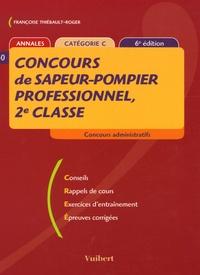 Françoise Thiébault-Roger - Concours de sapeur-pompier professionnel, 2e classe - Annales catégorie C.