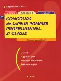 Françoise Thiébault-Roger - Concours de sapeur-pompier professionnel, 2e classe - Catégorie C.