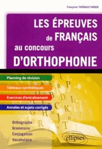 Françoise Thiébault-Roger - Les épreuves de français au concours d'orthophonie.