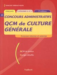 Françoise Thiébault-Roger - QCM de culture générale Concours administratifs - Catégories B et A.
