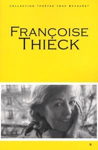 Françoise Thieck - Françoise Thieck - Portrait, Bibliographie, Anthologie.