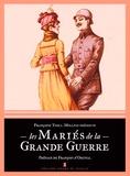 Françoise Thill-Million - Les mariés de la Grande Guerre.