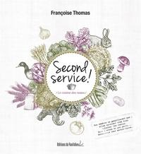 Françoise Thomas - Second service ! - La cuisine des restes.