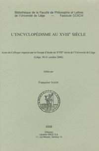 Françoise Tilkin - L'encyclopédisme au XVIIIe siècle.