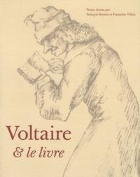 Françoise Tilkin et François Bessire - Voltaire et le Livre.