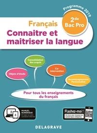Françoise Torregrosa et Angeline Joyet - Français 2de Bac Pro - Connaitre et maitriser la langue.