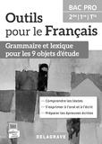 Françoise Torregrosa - Outils pour le français 2e, 1re, Tle Bac Pro Grammaire et lexique pour les 9 objets d'étude - Livre du professeur. 1 Cédérom
