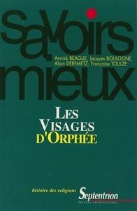 Françoise Toulze-Morisset et Alain Deremetz - Les visages d'Orphée.