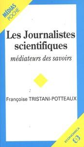 Françoise Tristani-Potteaux - Les journalistes scientifiques, médiateurs des savoirs.