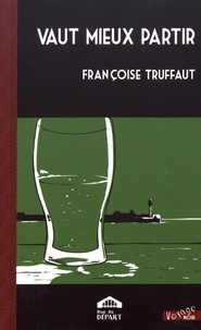 Françoise Truffaut - Vaut mieux partir.