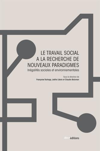 Le travail social à la recherche de nouveaux paradigmes. Inégalités sociales et environnementales