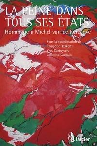 Françoise Tulkens et Yves Cartuyvels - La peine dans tous ses états - Hommage à Michel van de Kerchove.