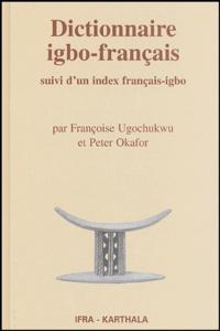 Françoise Ugochukwu - Dictionnaire igbo-français - suivi d'un index français-igbo.