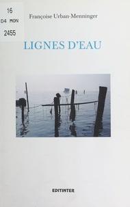 Françoise Urban-Menninger - Lignes d'eau - Poèmes.