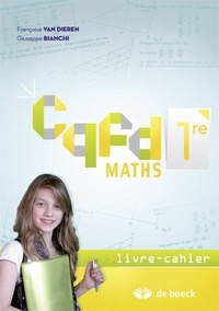 Françoise Van Dieren et Giuseppe Bianchi - Maths 1re CQFD - Livre-cahier.