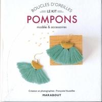 Françoise Vauzeilles - Boucles d'oreille pompons - Modèles et accessoires. Avec 6 pompons, 2 crochets de boucles d'oreilles, 2 demi-cercles et 1 livret d'explications.