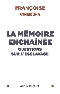 Françoise Verges et Françoise Vergès - La Mémoire enchaînée.