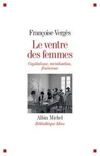Françoise Vergès - Le Ventre des femmes - Capitalisme racialisation féminisme.