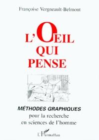 LOEIL QUI PENSE. Méthodes graphiques pour la recherche en sciences de lhomme.pdf