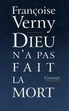 Françoise Verny - Dieu n'a pas fait la mort.