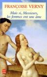 Françoise Verny - Mais si, messieurs, les femmes ont une âme.