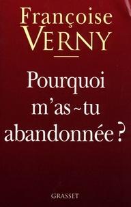 Françoise Verny - Pourquoi m'as-tu abandonnée ?.