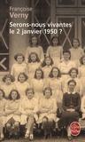 Françoise Verny - Serons-nous vivantes le 2 janvier 1950 ?.