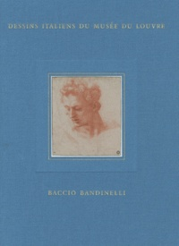 Françoise Viatte et Marc Bormand - Inventaire général des dessins italiens - Tome 9, Baccio Bandinelli.
