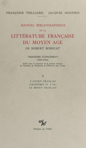 Manuel bibliographique de la littérature française du Moyen Âge de Robert Bossuat (2) : supplément couvrant la période 1960-1980. L'ancien français (chapitres IV à IX), le moyen français