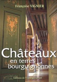 Françoise Vignier - Châteaux en terres bourguignonnes.