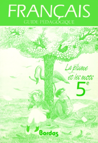 Francais 5eme La Plume Et Les Mots Guide Pedagogique