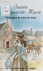 Françoise Vintrou et Mauro Cavallini - Sainte Marguerite-Marie - Messagère du Cœur de Jésus.